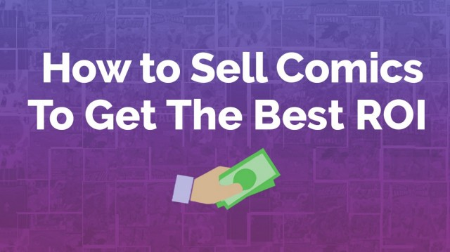 How to Sell Your Comic Books (For Maximum Profit)