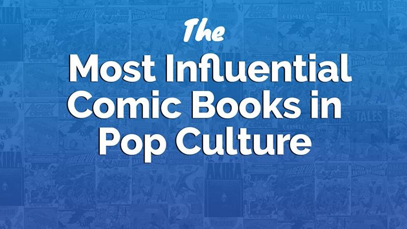 The Most Influential Comic Books in Pop Culture