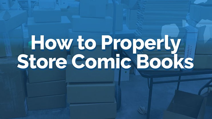 Proper Comic Book Storage: Keeping Comics in Mint Condition