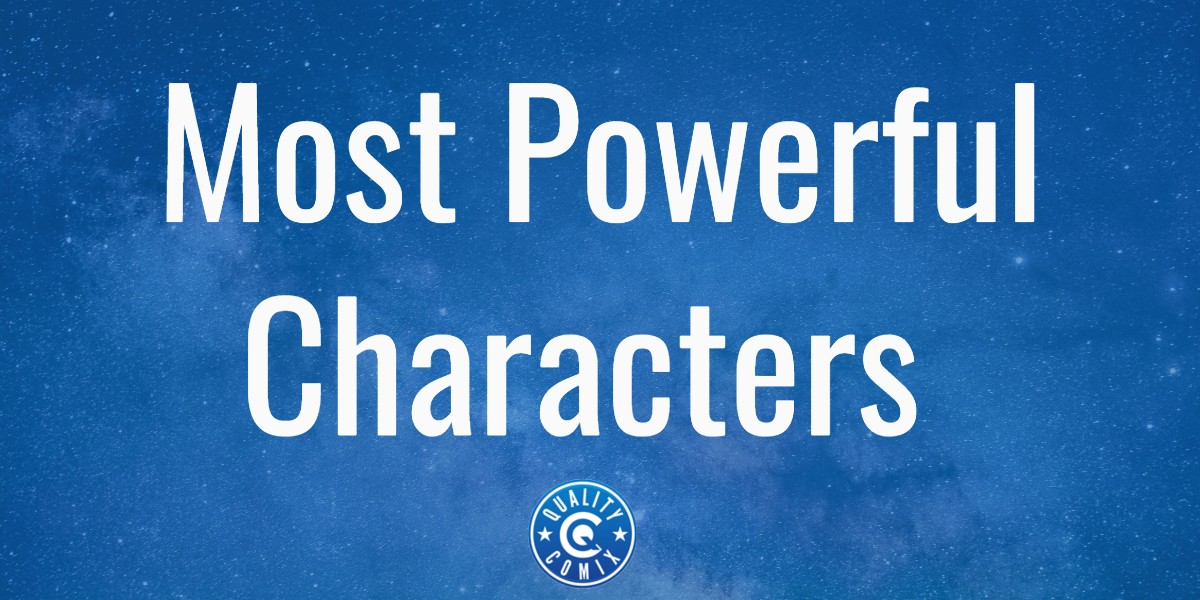 The Most Powerful Marvel Characters: The Ultimate List