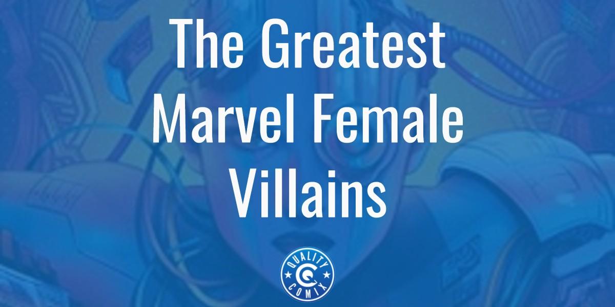 The Greatest Marvel Female Villains